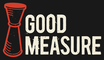 Good Measure